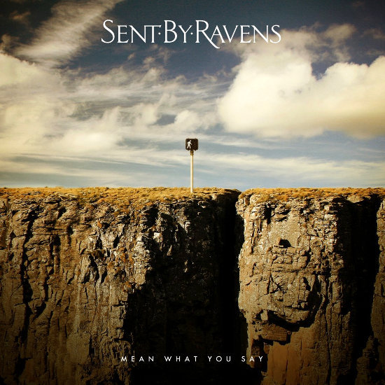 Sent by Ravens - Mean What You Say album cover